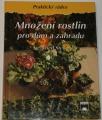 Stein Siegfried - Množení rostlin pro dům a zahradu