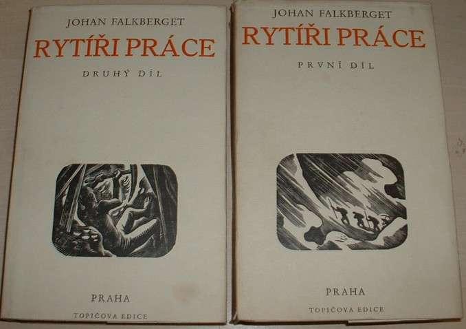 Falkberget Johan - Rytíři práce (první a druhý díl)