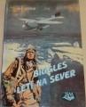 Johns W. E. - Biggles letí na sever