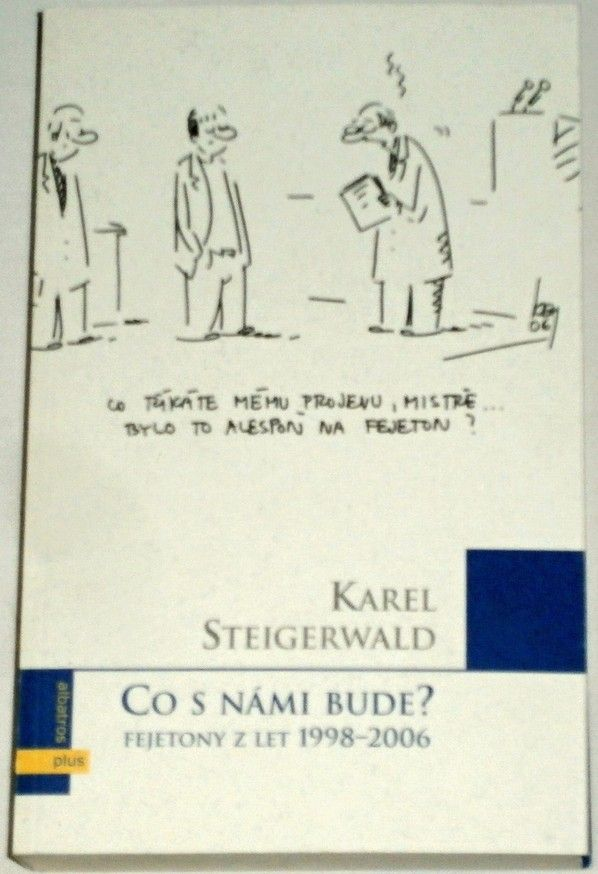 Steigerwald Karel - Co s námi bude?