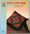 Burda -  Patchwork  pro začástečníky i pokročilé