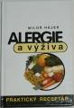 Hájek Miloš - Alergie a výživa: Praktický receptář