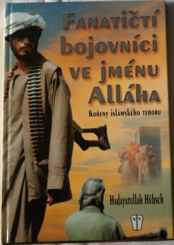 Hübsch Hadayatullah - Fanatičtí bojovníci ve jménu Alláha
