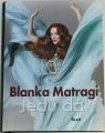Matragi Blanka - Jedu dál