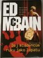 McBain Ed - Dej mládencům ruku jako lopatu