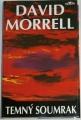 Morrell David - Temný soumrak