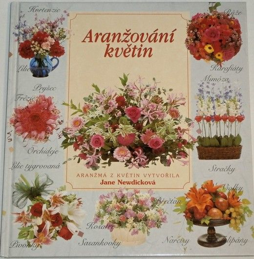 Nevdicková Jane - Aranžování květin: Příručka