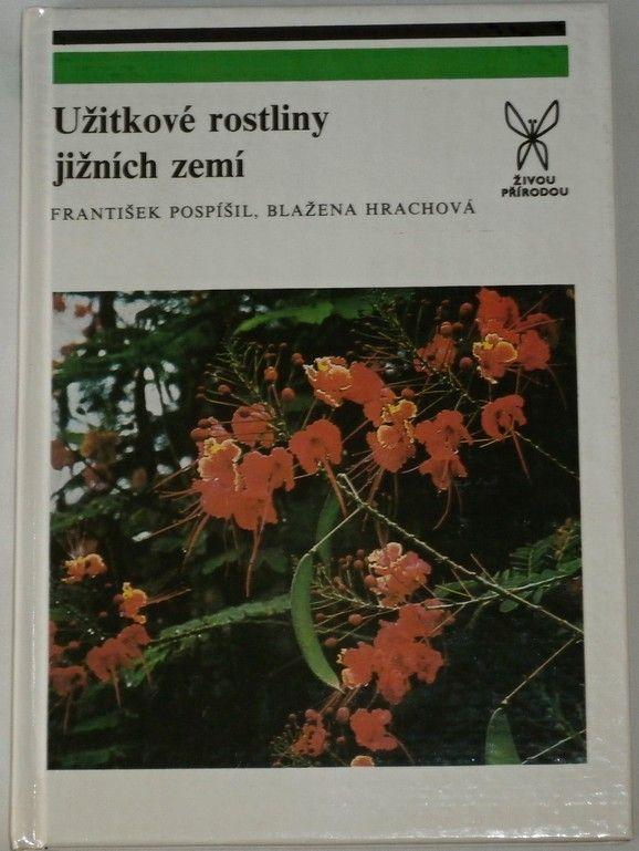 Pospíšil F., Hrachová B. - Užitkové rostliny jižních zemí