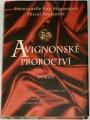 Rey-Magnanová E., Fontanille P. - Avignonské proroctví