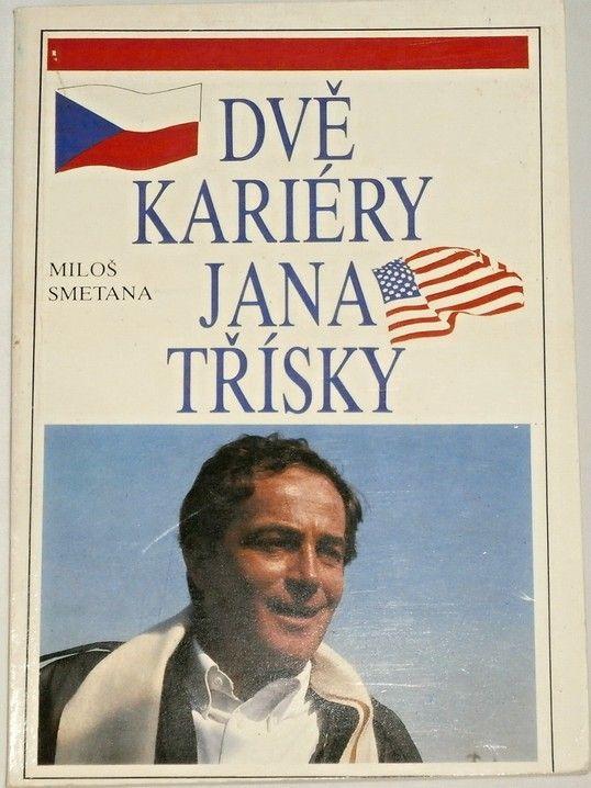 Smetana Miloš - Dvě kariéry Jana Třísky