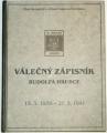 Válečný zápisník Rudolfa Hrubce 15.3. 1939 - 21.3. 1941