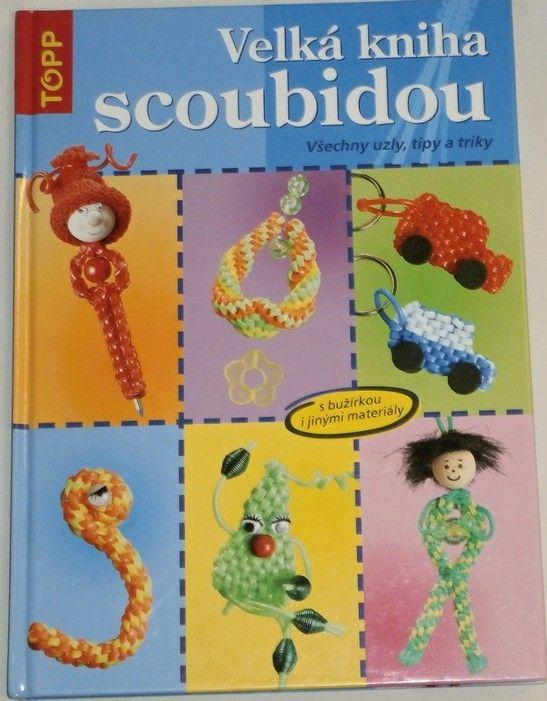 Velká kniha scoubidou - Všechny uzly, tipy a triky
