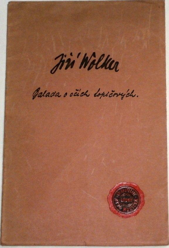 Wolker Jiří - Balada o očích topičových