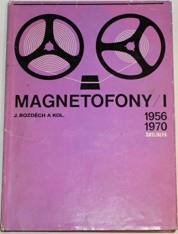 Bozděch Josef - Magnetofony I (1956 až 1970)