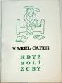 Čapek Karel - Když bolí zuby