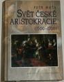 Maťa Petr - Svět české aristokracie (1500-1700)