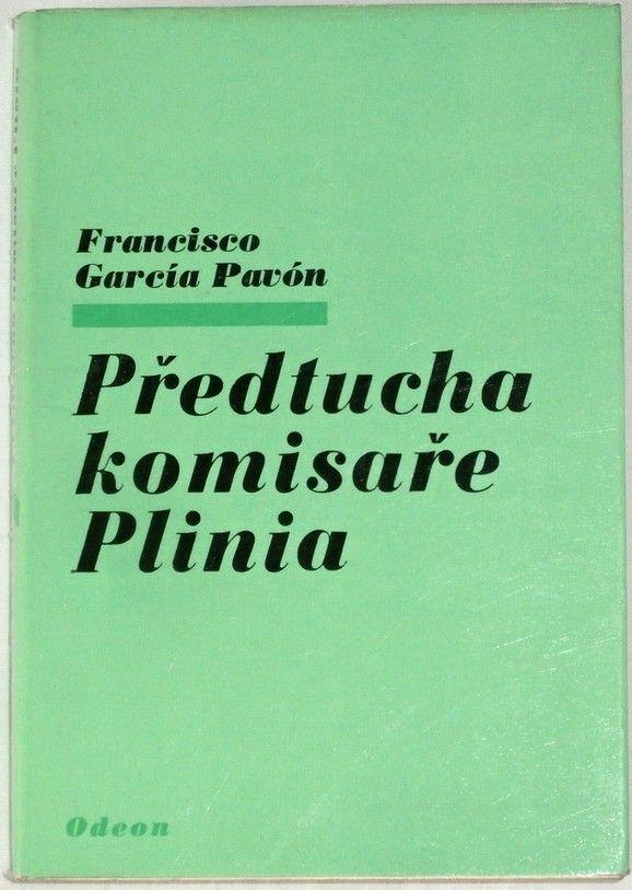 Pavón Francisco Garcia - Předtucha komisaře Plinia