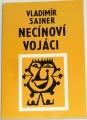 Sainer Vladimír - Necínoví vojáci
