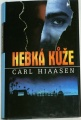 Hiaasen Carl - Hebká kůže