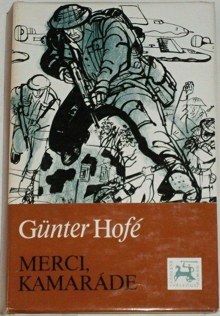 Hofé Gunter - Merci, kamaráde