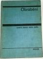 Liemert, Drábek, Ondra, Vavřík - Obrábění