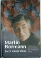 Bormann Martin - Život proti stínu