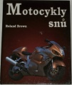 Brown Roland - Motocykly snů