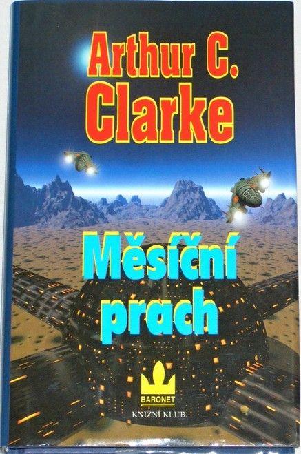 Clarke Arthur C. - Měsíční prach