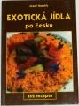 Hanzlík Josef - Exotická jídla po česku