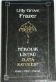 Frazer Lilly Grove - Několik lístků, Zlatá ratolest