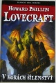 Lovecraft Howard Phillips - V horách šílenství
