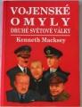 Macksey Kenneth - Vojenské omyly druhé světové války