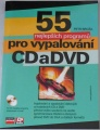 Broža Petr - 55 nejlepších programů pro vypalování CD a DVD