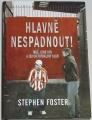 Foster Stephen - Hlavně nespadnout!