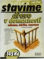 Holan Jiří - Stavíme: Dřevo v domácnosti