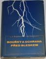 Řihánek L. V., Postránecký J. - Bouřky a ochrana před bleskem