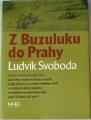 Svoboda Ludvík - Z Buzuluku do Prahy