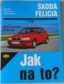 Coombs Mark, Jex R. M. - Jak na to? Opravy a údržba automobilů Škoda Felicia