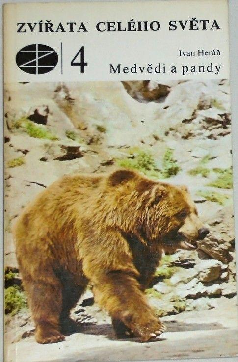 Heráň Ivan - Zvířata celého světa 4: Medvědi a pandy
