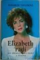 Taylorová Elizabeth - Elizabeth radí jak zhubnout, být hezká a šťastná