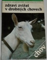 Černošek Antonín - Zdraví zvířat v drobných chovech