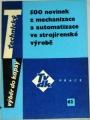 Dobrovolný Bohumil - 500 novicek z mechanizace a automatizace ve strojírenské výrobě