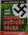 Druhá světová válka 1939 - 1945 na vlastní oči