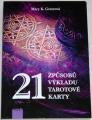 Greerová Mary K. - 21 způsobů výkladů tarotové karty