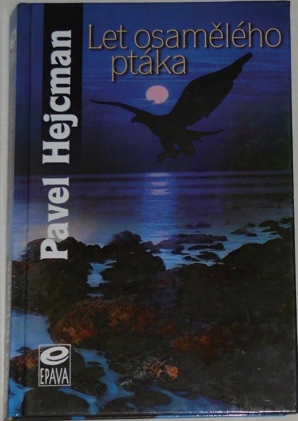 Hejcman Pavel - Let osamělého ptáka