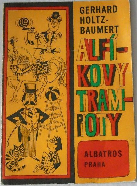 Holtz-Baumert Gerhard - Alfíkovy trampoty
