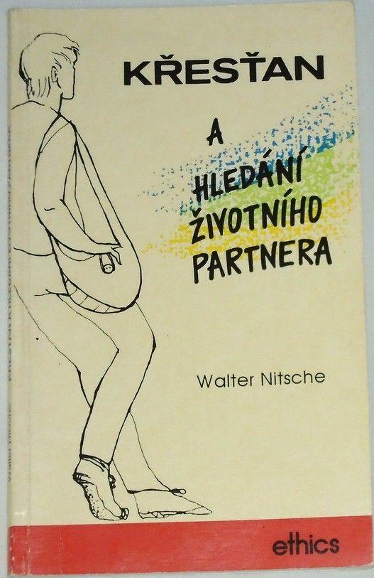 Nitsche Walter - Křesťan a hledání životního partnera