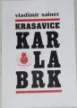 Sainer Vladimír - Krasavice Karlabrk