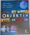 Šponar T., Krejčová V., Horáčková L. - Objektiv má 20 let