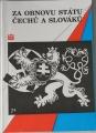 Za obnovu státu Čechů a Slováků